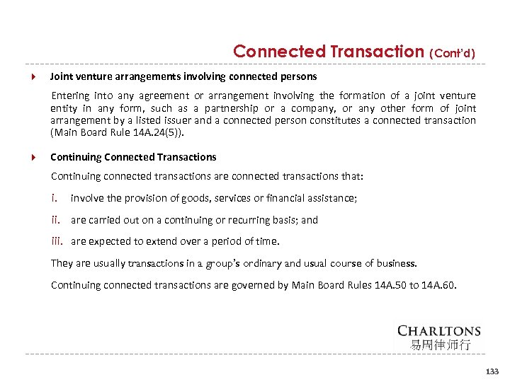 Connected Transaction (Cont'd) Joint venture arrangements involving connected persons Entering into any agreement or
