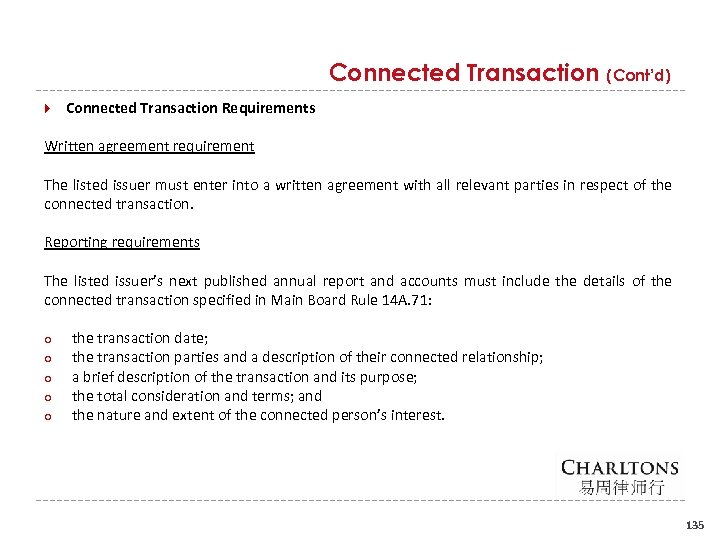 Connected Transaction (Cont'd) Connected Transaction Requirements Written agreement requirement The listed issuer must enter