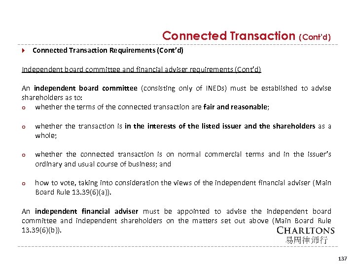 Connected Transaction (Cont'd) Connected Transaction Requirements (Cont'd) Independent board committee and financial adviser requirements