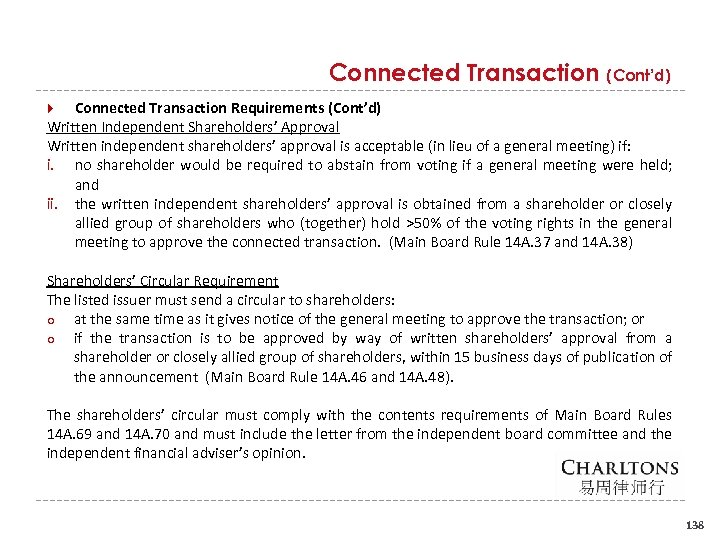Connected Transaction (Cont'd) Connected Transaction Requirements (Cont'd) Written Independent Shareholders' Approval Written independent shareholders'