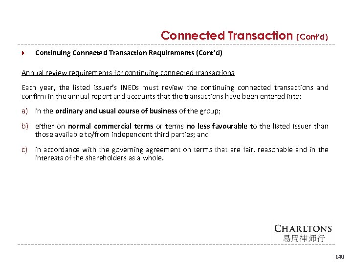 Connected Transaction (Cont'd) Continuing Connected Transaction Requirements (Cont'd) Annual review requirements for continuing connected
