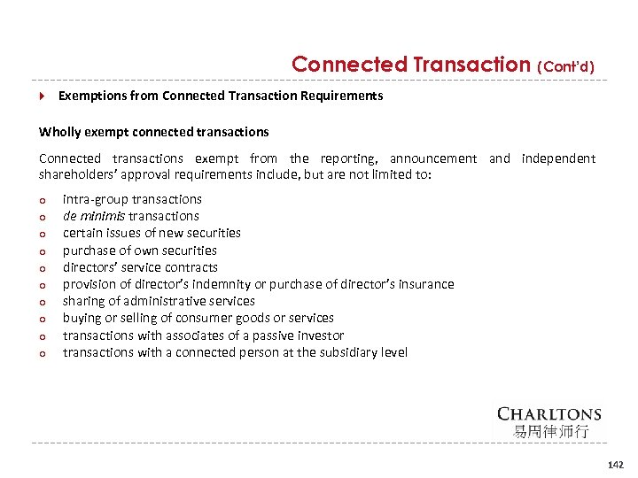 Connected Transaction (Cont'd) Exemptions from Connected Transaction Requirements Wholly exempt connected transactions Connected transactions