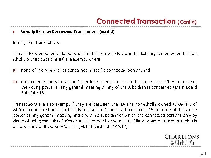 Connected Transaction (Cont'd) Wholly Exempt Connected Transactions (cont'd) Intra group transactions Transactions between a