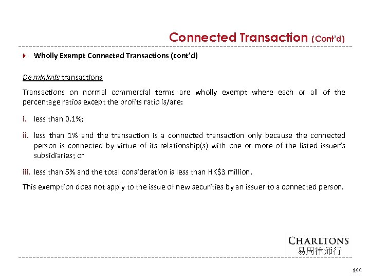 Connected Transaction (Cont'd) Wholly Exempt Connected Transactions (cont'd) De minimis transactions Transactions on normal