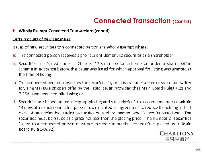 Connected Transaction (Cont'd) Wholly Exempt Connected Transactions (cont'd) Certain issues of new securities Issues