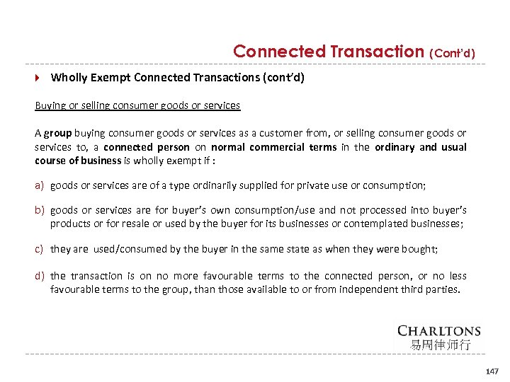 Connected Transaction (Cont'd) Wholly Exempt Connected Transactions (cont'd) Buying or selling consumer goods or