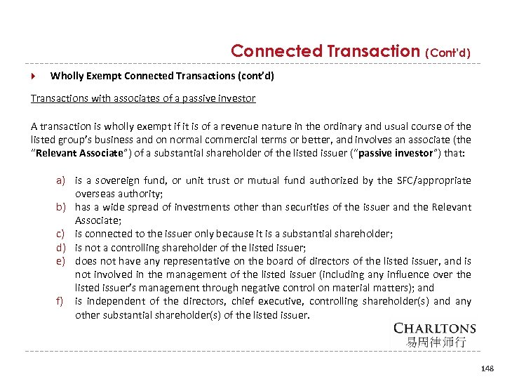 Connected Transaction (Cont'd) Wholly Exempt Connected Transactions (cont'd) Transactions with associates of a passive