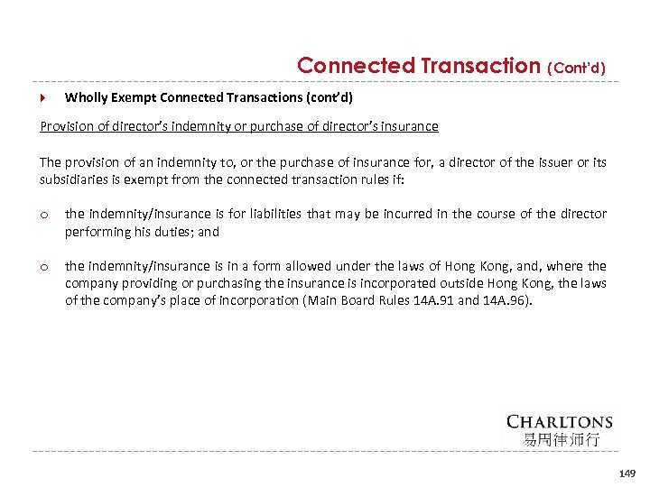 Connected Transaction (Cont'd) Wholly Exempt Connected Transactions (cont'd) Provision of director's indemnity or purchase