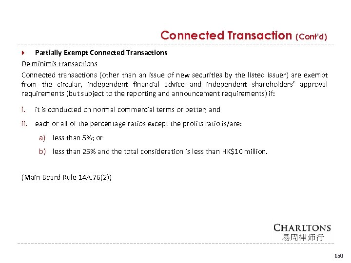 Connected Transaction (Cont'd) Partially Exempt Connected Transactions De minimis transactions Connected transactions (other than