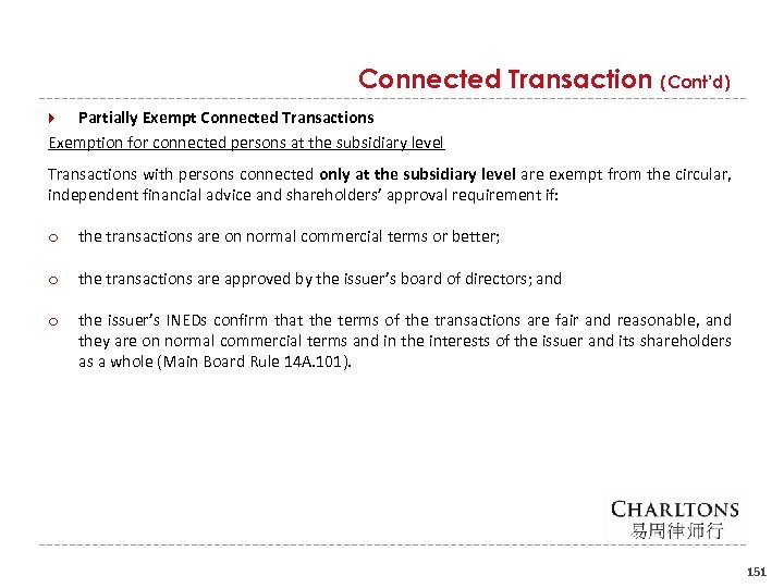 Connected Transaction (Cont'd) Partially Exempt Connected Transactions Exemption for connected persons at the subsidiary