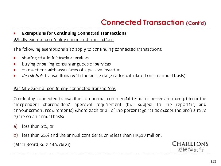 Connected Transaction (Cont'd) Exemptions for Continuing Connected Transactions Wholly exempt continuing connected transactions The