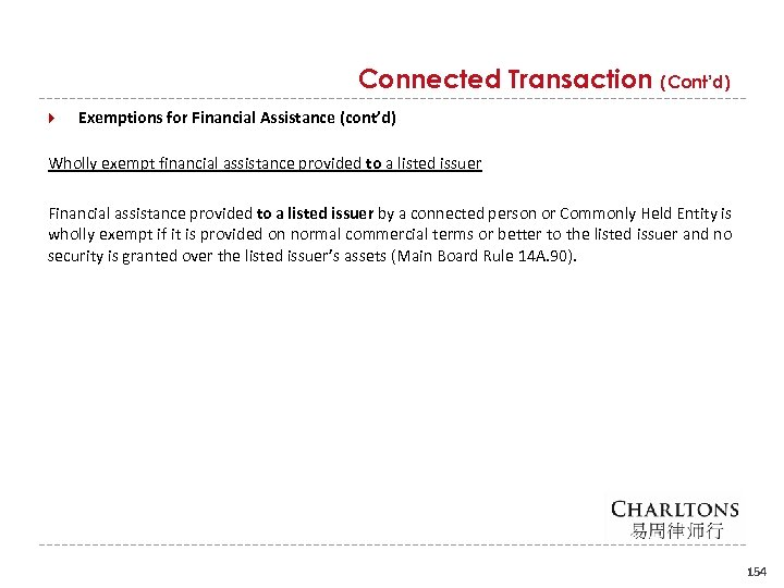 Connected Transaction (Cont'd) Exemptions for Financial Assistance (cont'd) Wholly exempt financial assistance provided to