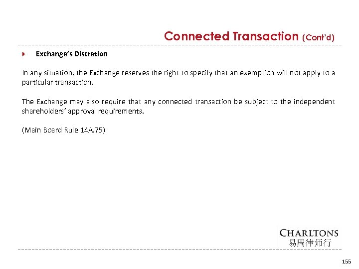 Connected Transaction (Cont'd) Exchange's Discretion In any situation, the Exchange reserves the right to