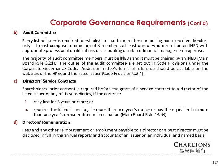 Corporate Governance Requirements (Cont'd) b) Audit Committee Every listed issuer is required to establish