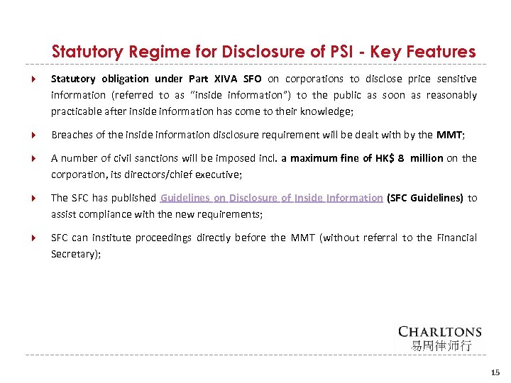 Statutory Regime for Disclosure of PSI - Key Features Statutory obligation under Part XIVA
