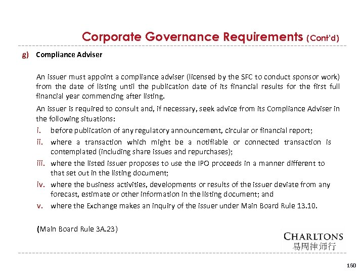 Corporate Governance Requirements (Cont'd) g) Compliance Adviser An issuer must appoint a compliance adviser