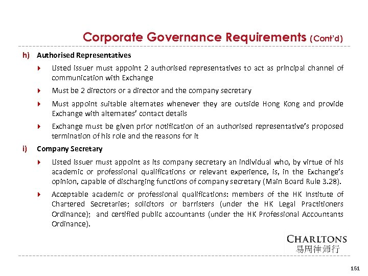 Corporate Governance Requirements (Cont'd) h) Authorised Representatives Must be 2 directors or a director