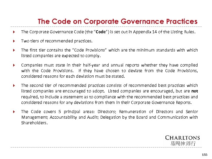 "The Code on Corporate Governance Practices The Corporate Governance Code (the ""Code"") is set"