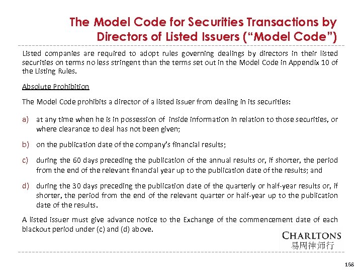 "The Model Code for Securities Transactions by Directors of Listed Issuers (""Model Code"") Listed"