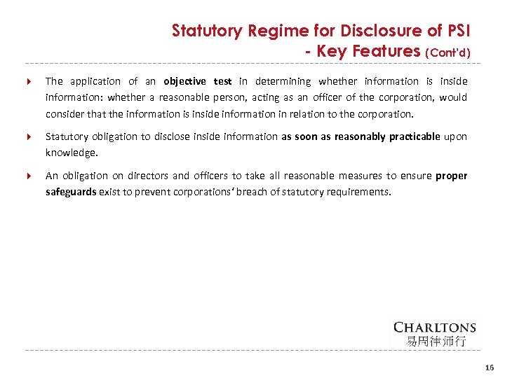 Statutory Regime for Disclosure of PSI - Key Features (Cont'd) The application of an