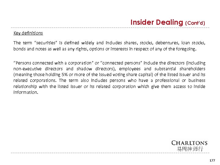 "Insider Dealing (Cont'd) Key definitions The term ""securities"" is defined widely and includes shares,"