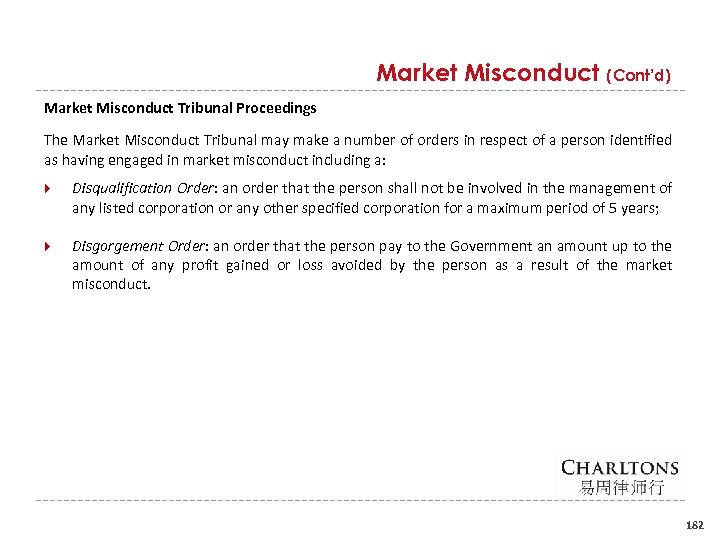 Market Misconduct (Cont'd) Market Misconduct Tribunal Proceedings The Market Misconduct Tribunal may make a
