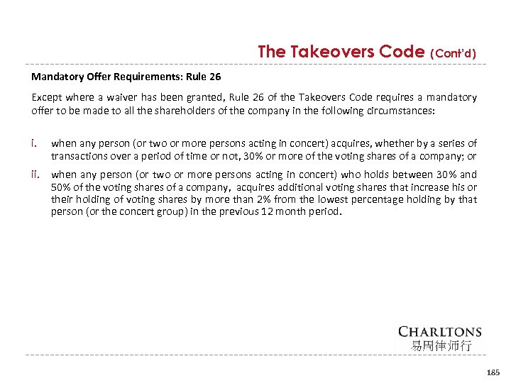 The Takeovers Code (Cont'd) Mandatory Offer Requirements: Rule 26 Except where a waiver has