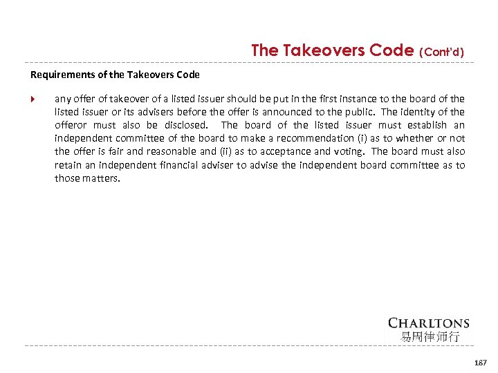 The Takeovers Code (Cont'd) Requirements of the Takeovers Code any offer of takeover of