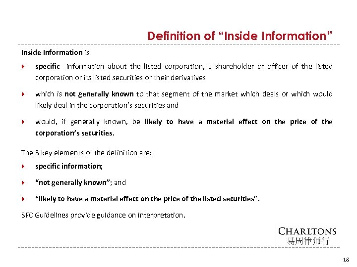 "Definition of ""Inside Information"" Inside Information is specific information about the listed corporation, a"