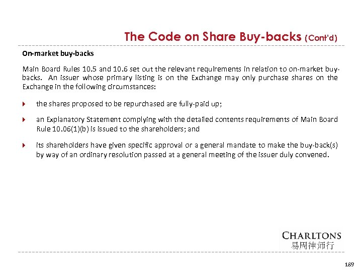 The Code on Share Buy-backs (Cont'd) On-market buy-backs Main Board Rules 10. 5 and