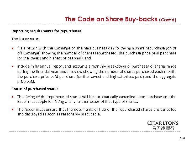 The Code on Share Buy-backs (Cont'd) Reporting requirements for repurchases The issuer must: file