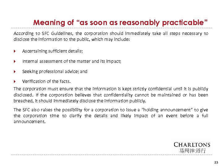 "Meaning of ""as soon as reasonably practicable"" According to SFC Guidelines, the corporation should"
