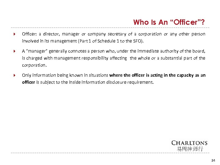 "Who Is An ""Officer""? Officer: a director, manager or company secretary of a corporation"
