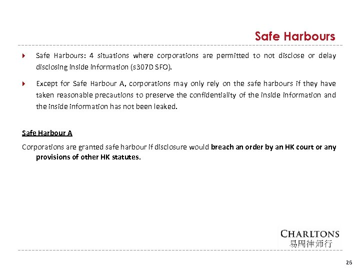 Safe Harbours Safe Harbours: 4 situations where corporations are permitted to not disclose or