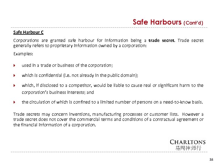 Safe Harbours (Cont'd) Safe Harbour C Corporations are granted safe harbour for information being