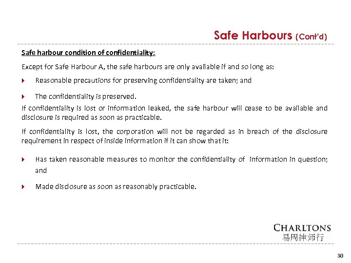 Safe Harbours (Cont'd) Safe harbour condition of confidentiality: Except for Safe Harbour A, the