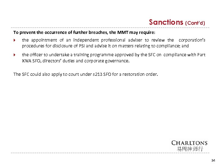 Sanctions (Cont'd) To prevent the occurrence of further breaches, the MMT may require: the