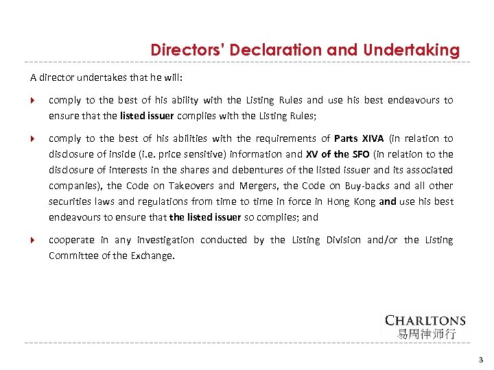 Directors' Declaration and Undertaking A director undertakes that he will: comply to the best