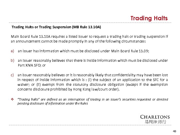 Trading Halts or Trading Suspension (MB Rule 13. 10 A) Main Board Rule 13.