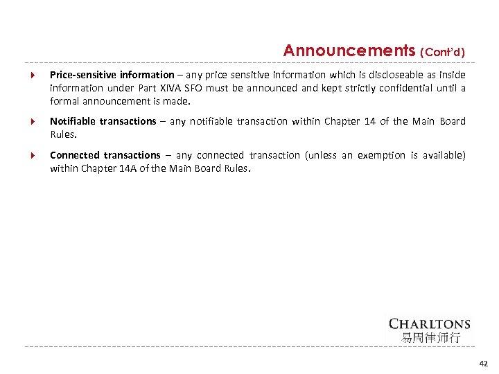 Announcements (Cont'd) Price-sensitive information – any price sensitive information which is discloseable as inside