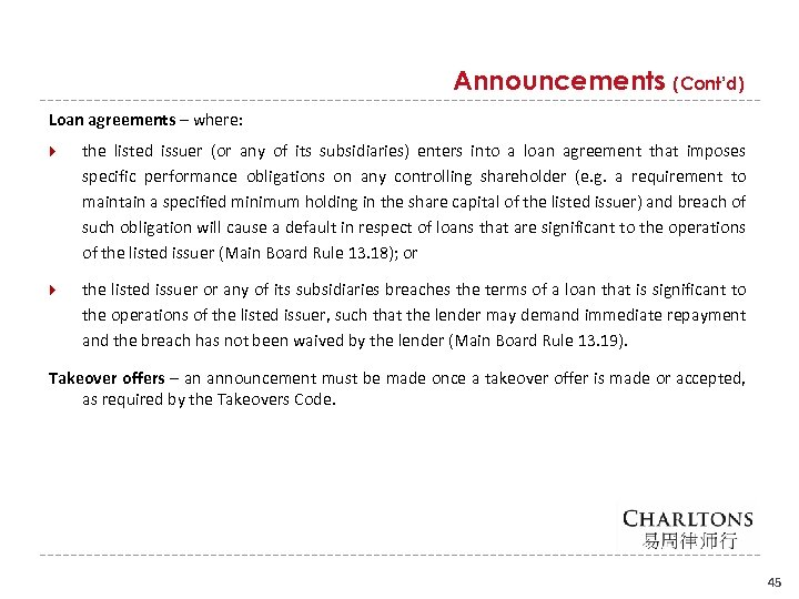 Announcements (Cont'd) Loan agreements – where: the listed issuer (or any of its subsidiaries)