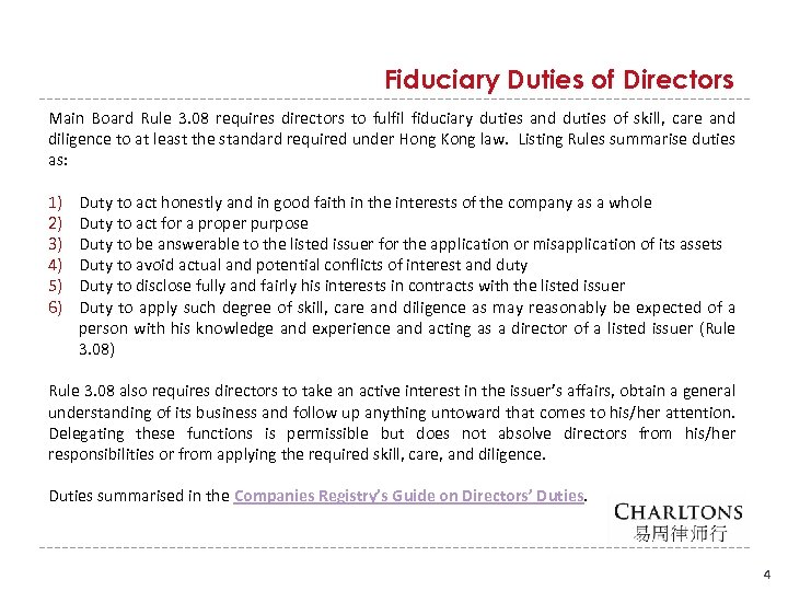 Fiduciary Duties of Directors Main Board Rule 3. 08 requires directors to fulfil fiduciary