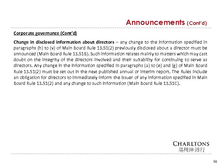 Announcements (Cont'd) Corporate governance (Cont'd) Change in disclosed information about directors – any change