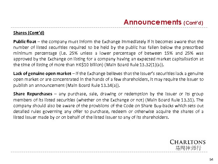Announcements (Cont'd) Shares (Cont'd) Public float – the company must inform the Exchange immediately