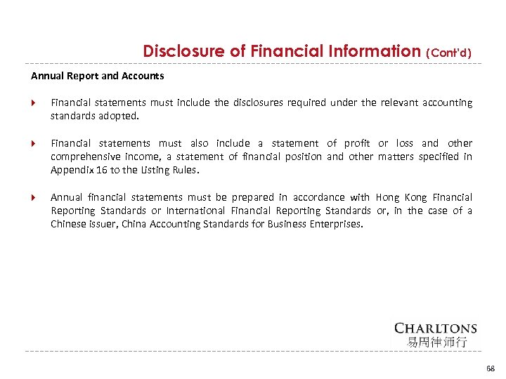 Disclosure of Financial Information (Cont'd) Annual Report and Accounts Financial statements must include the