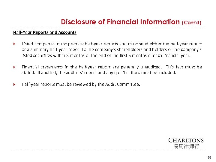 Disclosure of Financial Information (Cont'd) Half-Year Reports and Accounts Listed companies must prepare half