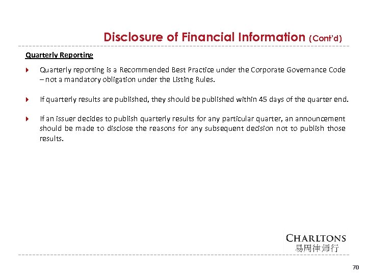 Disclosure of Financial Information (Cont'd) Quarterly Reporting Quarterly reporting is a Recommended Best Practice