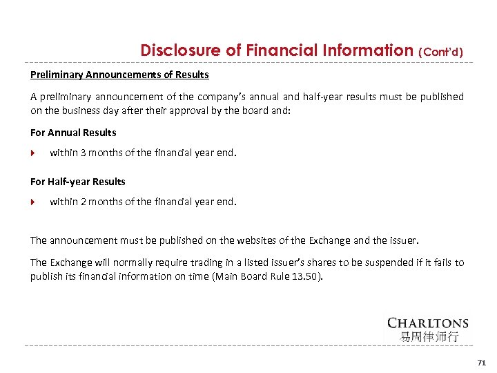 Disclosure of Financial Information (Cont'd) Preliminary Announcements of Results A preliminary announcement of the