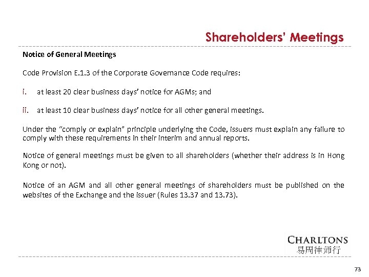 Shareholders' Meetings Notice of General Meetings Code Provision E. 1. 3 of the Corporate