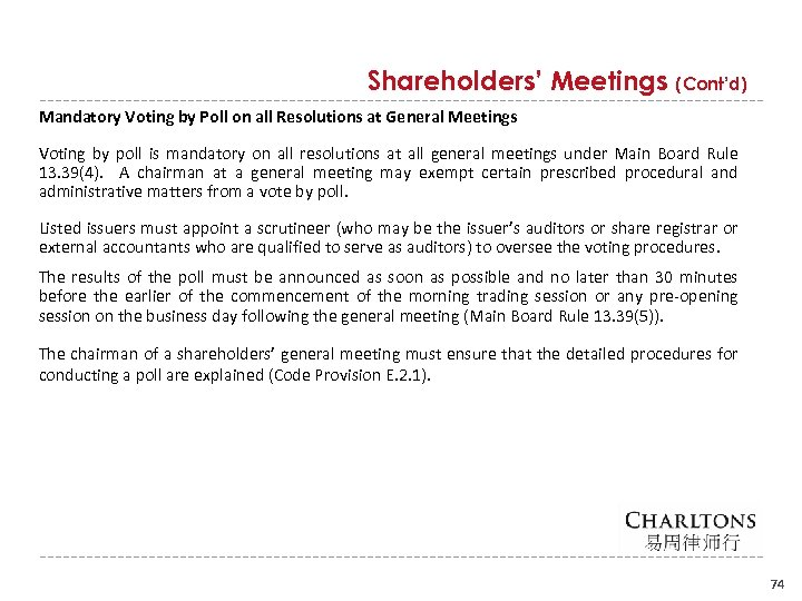 Shareholders' Meetings (Cont'd) Mandatory Voting by Poll on all Resolutions at General Meetings Voting